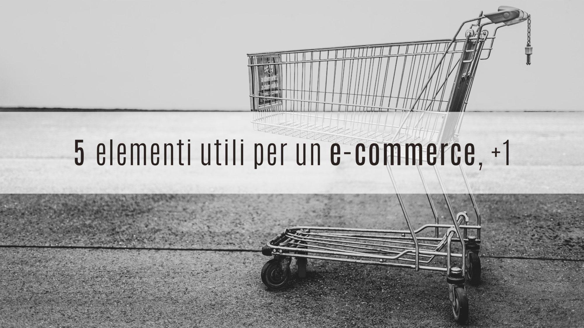 carrello della spesa vuoto con titolo 5 elementi utili per ecommerce + 1